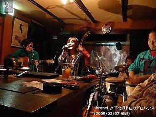 Toronel【Part.2】@  下北沢トロカデロハウス (2009/03/07)